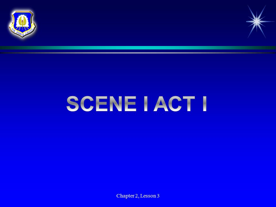 SCENE I ACT I Chapter 2, Lesson 3