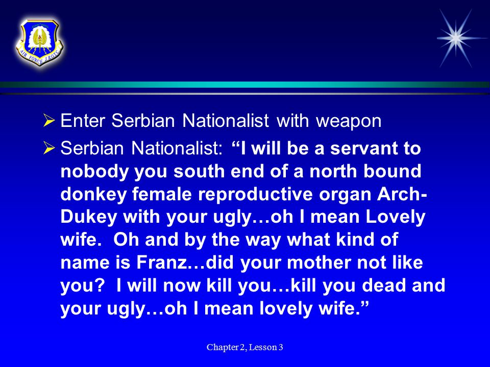 Enter Serbian Nationalist with weapon