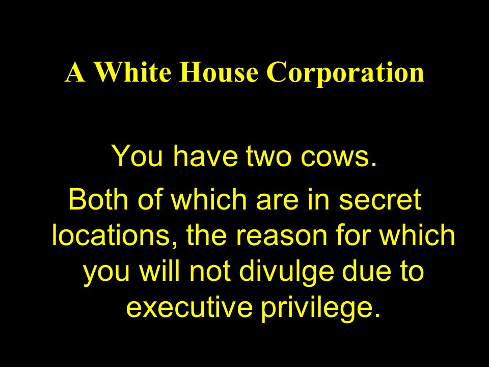 A White House Corporation