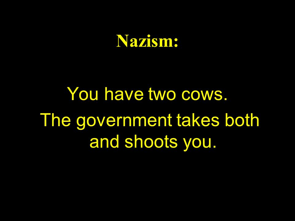The government takes both and shoots you.