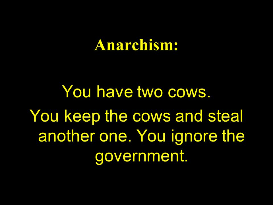You keep the cows and steal another one. You ignore the government.
