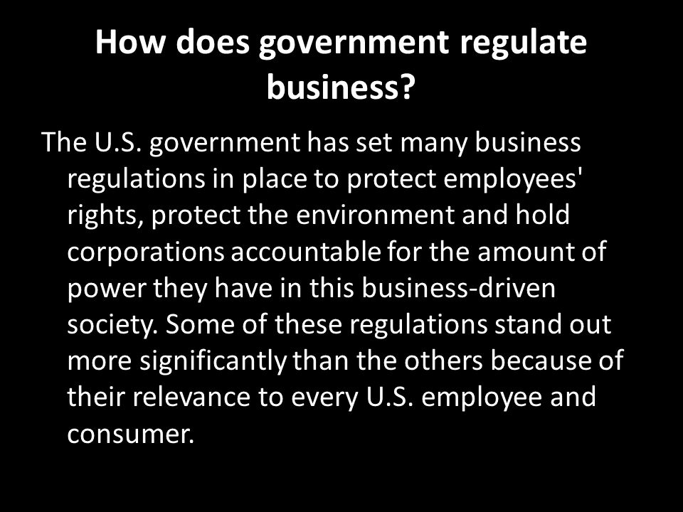 How does government regulate business