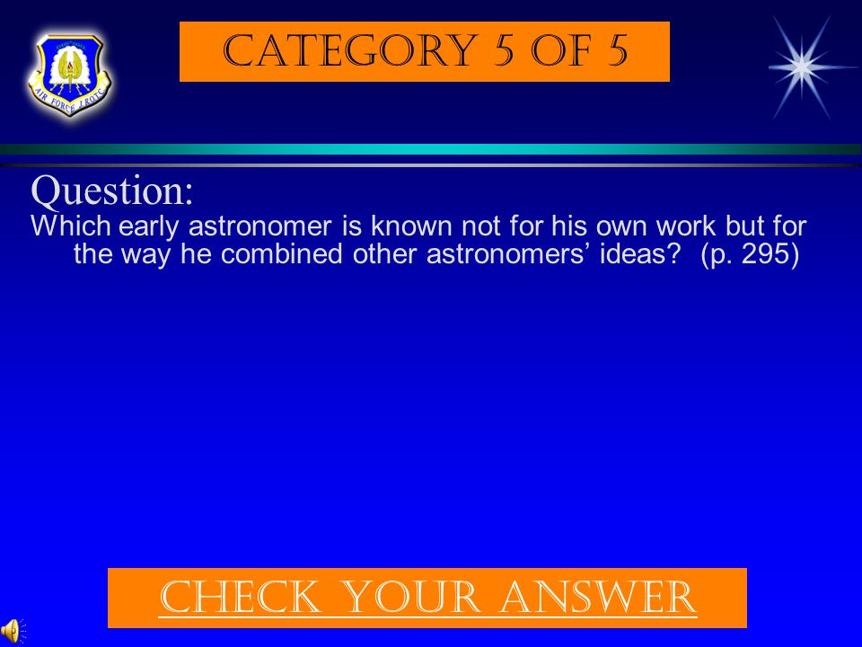Category 5 of 5 Question: Check Your answer