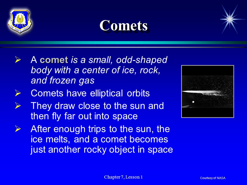 Comets A comet is a small, odd-shaped body with a center of ice, rock, and frozen gas. Comets have elliptical orbits.