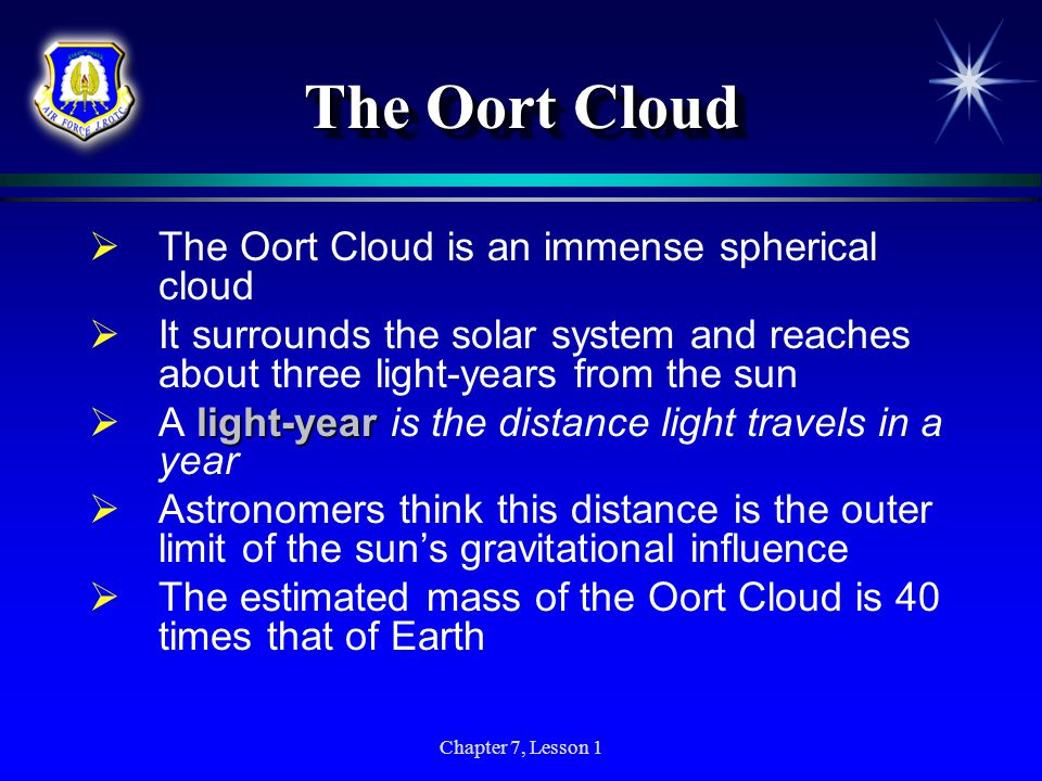 The Oort Cloud The Oort Cloud is an immense spherical cloud