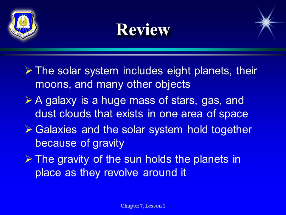 Review The solar system includes eight planets, their moons, and many other objects.