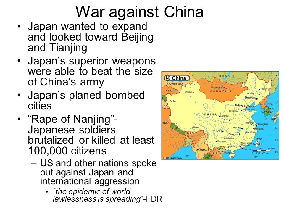 War against China Japan wanted to expand and looked toward Beijing and Tianjing. Japan's superior weapons were able to beat the size of China's army.