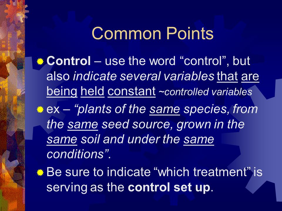 Common Points Control – use the word control , but also indicate several variables that are being held constant ~controlled variables.