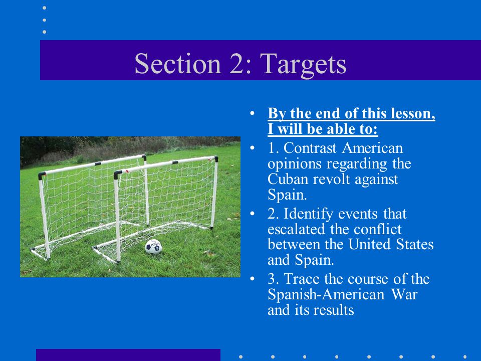 Section 2: Targets By the end of this lesson, I will be able to: