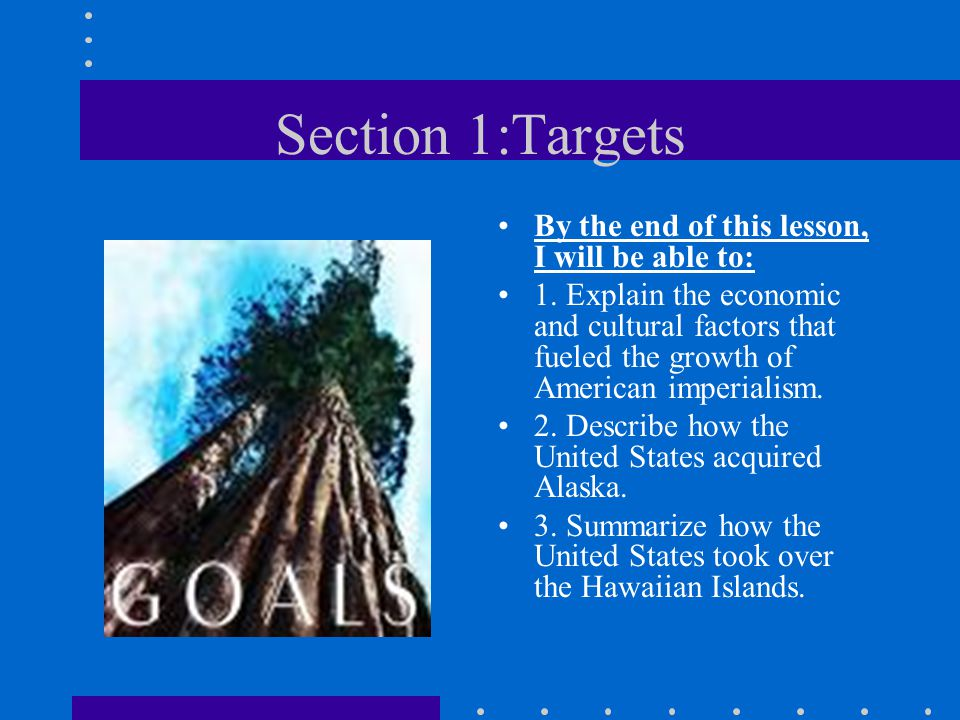 Section 1:Targets By the end of this lesson, I will be able to: