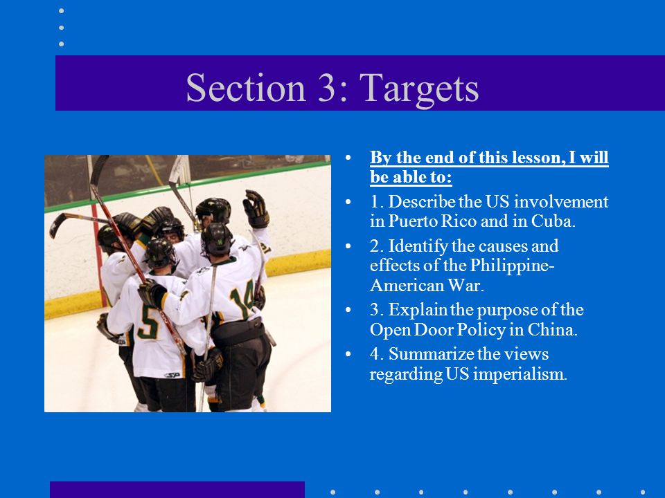 Section 3: Targets By the end of this lesson, I will be able to: