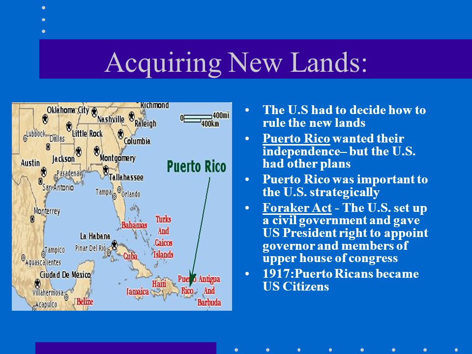 Acquiring New Lands: The U.S had to decide how to rule the new lands