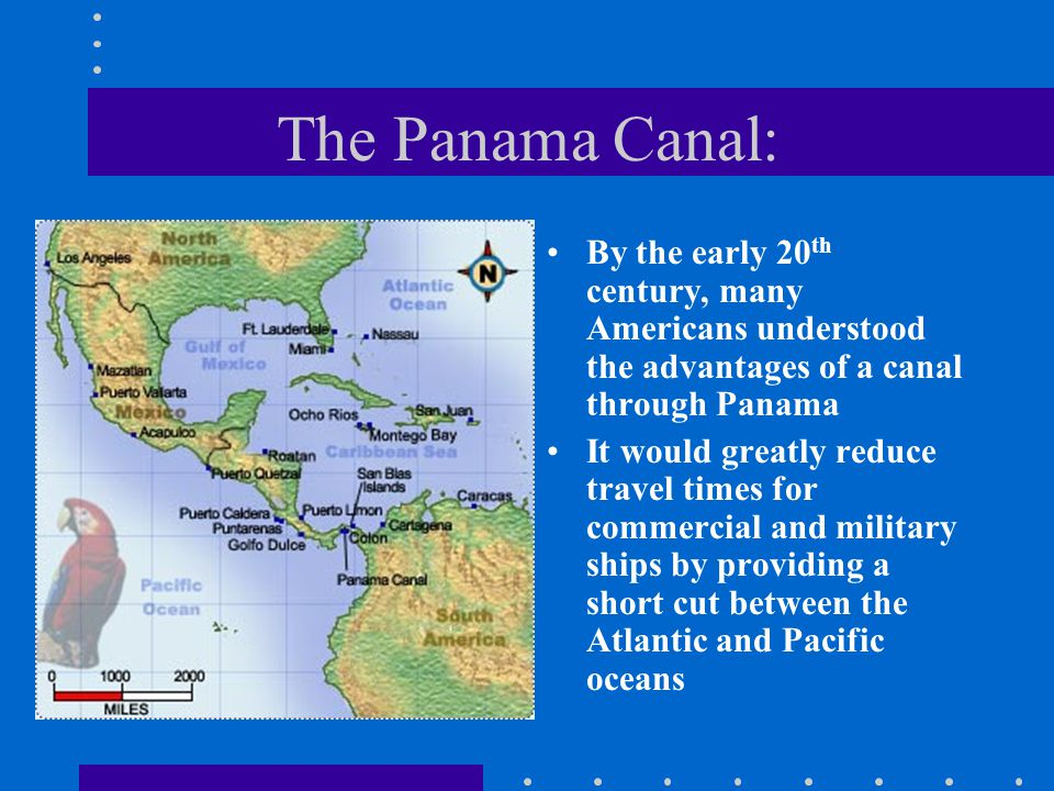 The Panama Canal: By the early 20th century, many Americans understood the advantages of a canal through Panama.