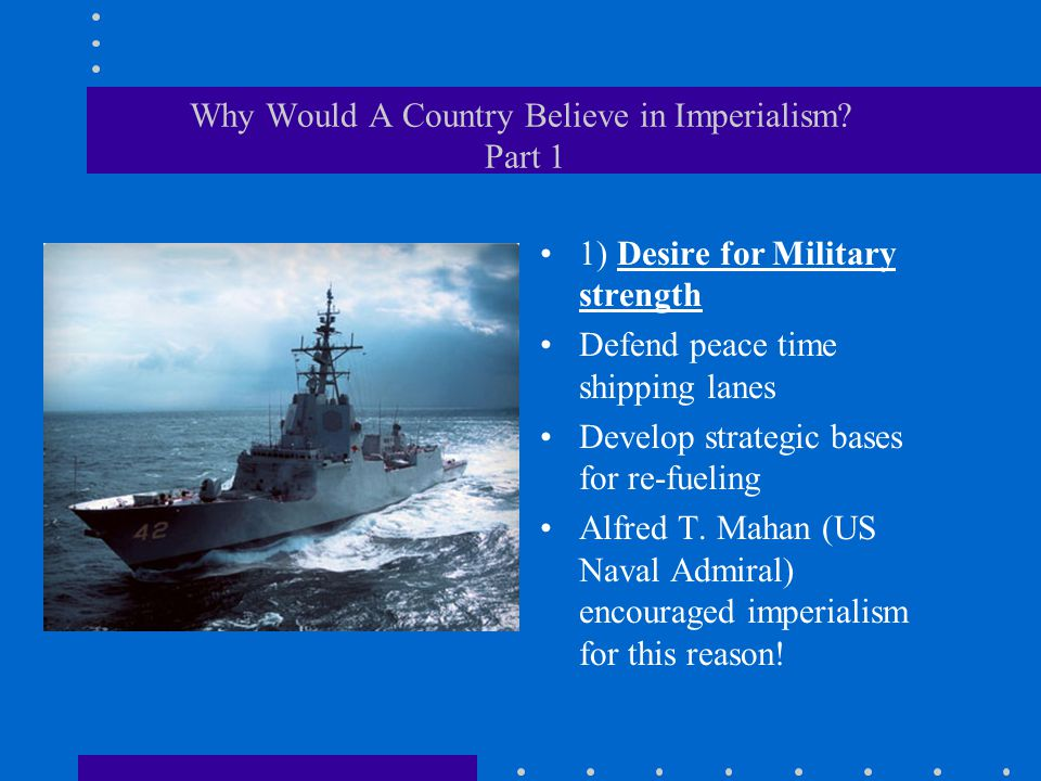 Why Would A Country Believe in Imperialism Part 1