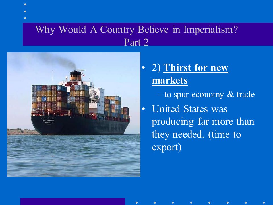 Why Would A Country Believe in Imperialism Part 2