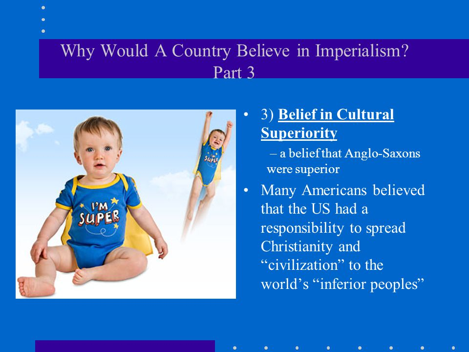 Why Would A Country Believe in Imperialism Part 3