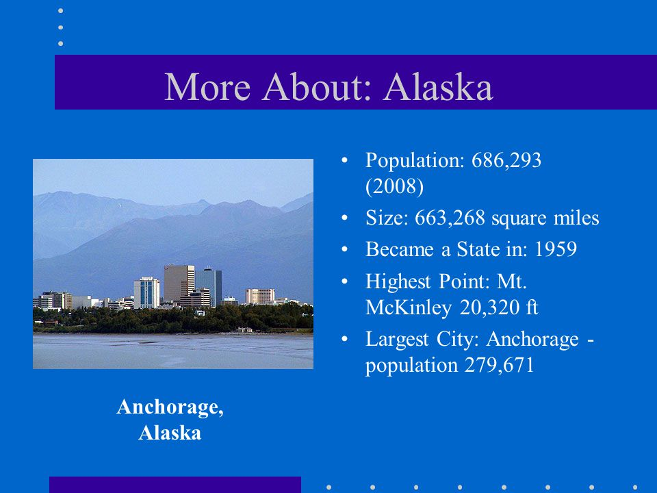 More About: Alaska Population: 686,293 (2008)