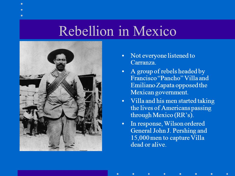 Rebellion in Mexico Not everyone listened to Carranza.