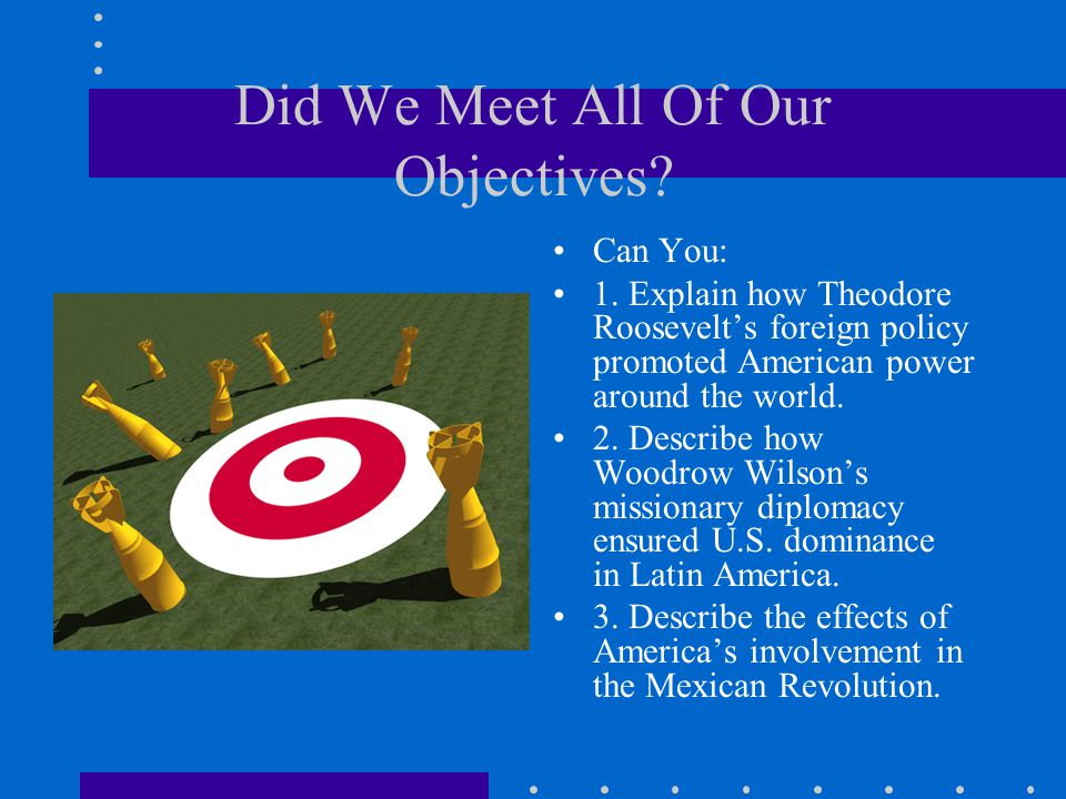 Did We Meet All Of Our Objectives