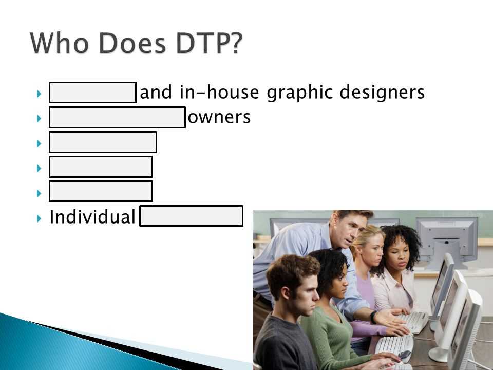 Who Does DTP Freelance and in-house graphic designers