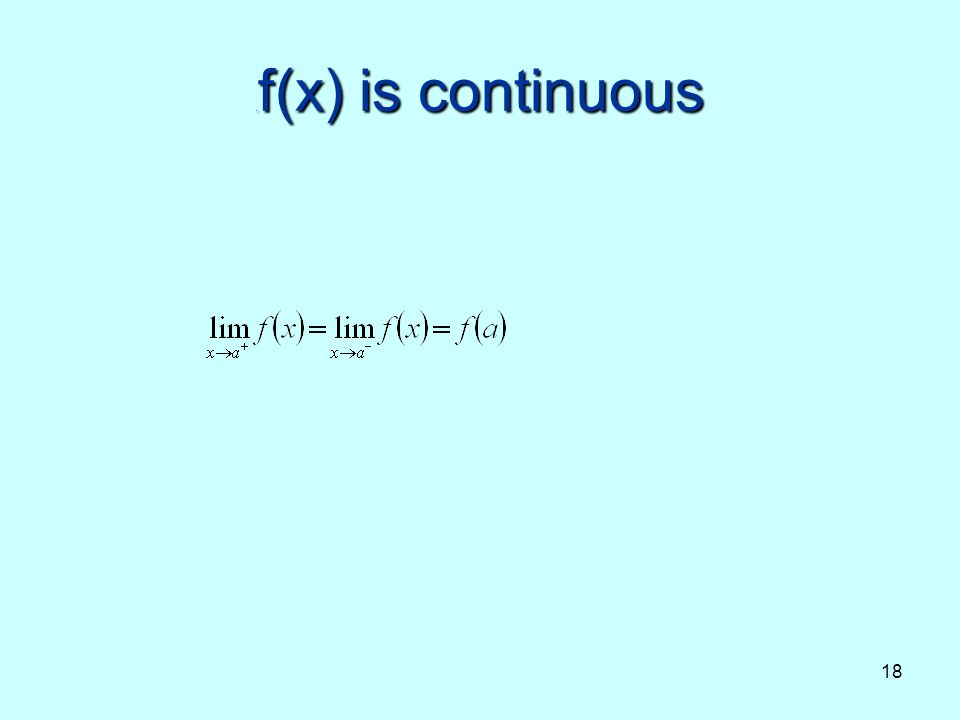 .f(x) is continuous