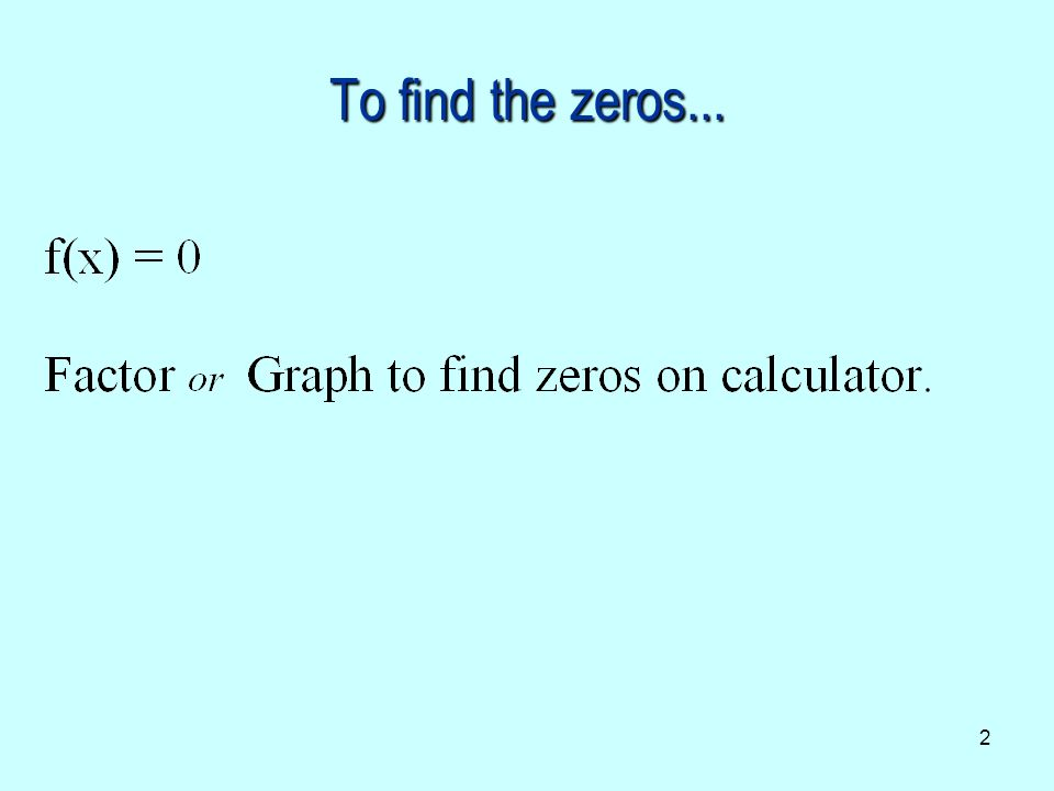 To find the zeros...