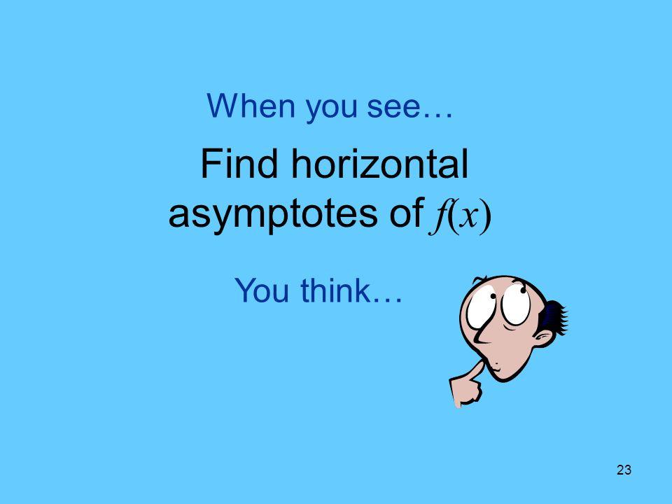Find horizontal asymptotes of f(x)