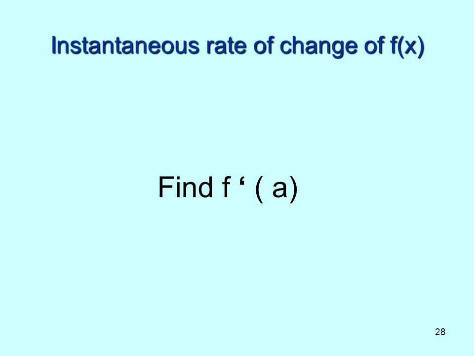 Instantaneous rate of change of f(x)