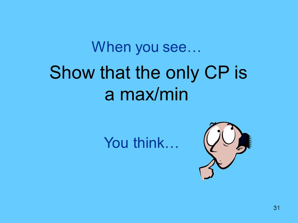 Show that the only CP is a max/min