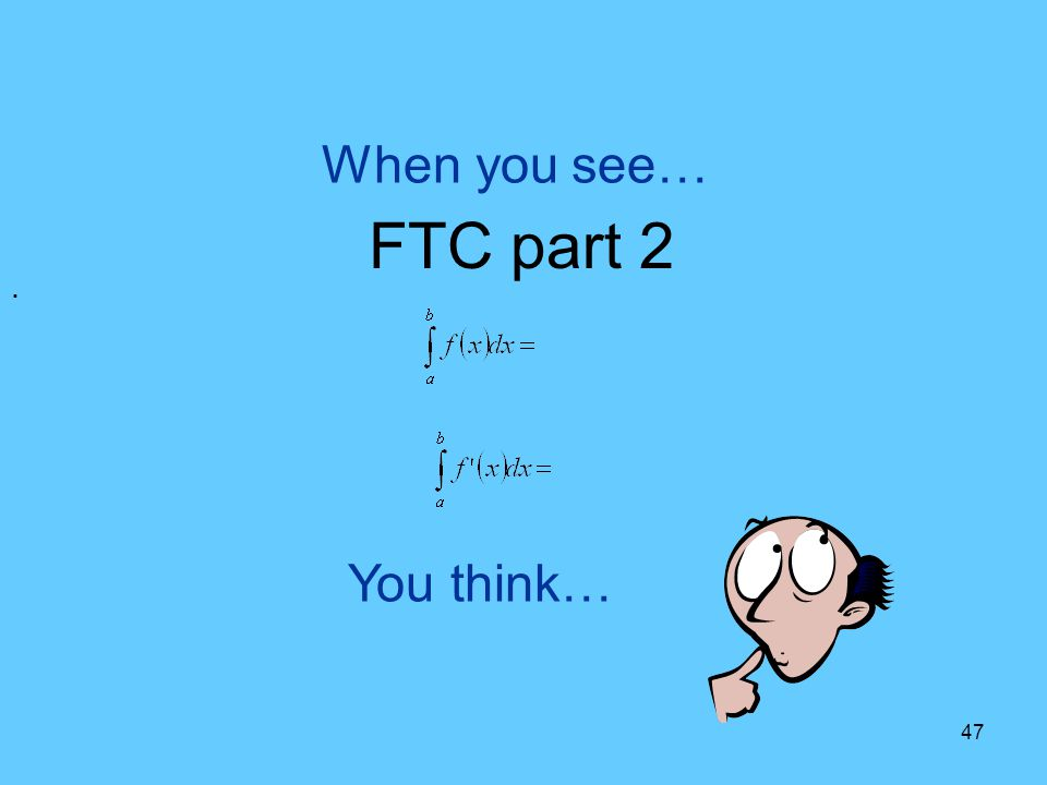 When you see… FTC part 2 . You think…