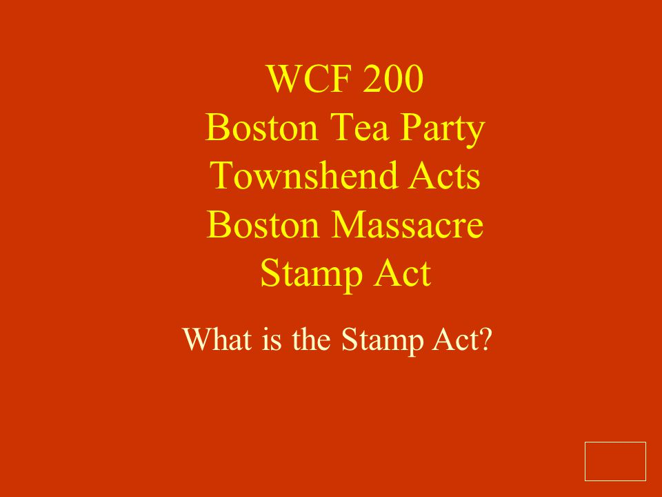 WCF 200 Boston Tea Party Townshend Acts Boston Massacre Stamp Act
