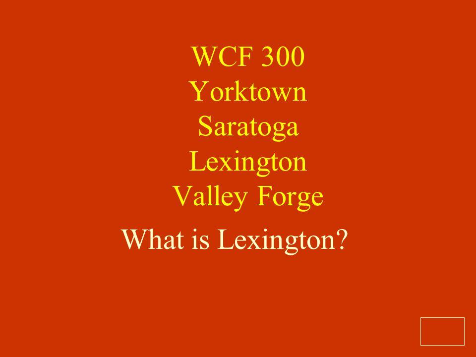 WCF 300 Yorktown Saratoga Lexington Valley Forge