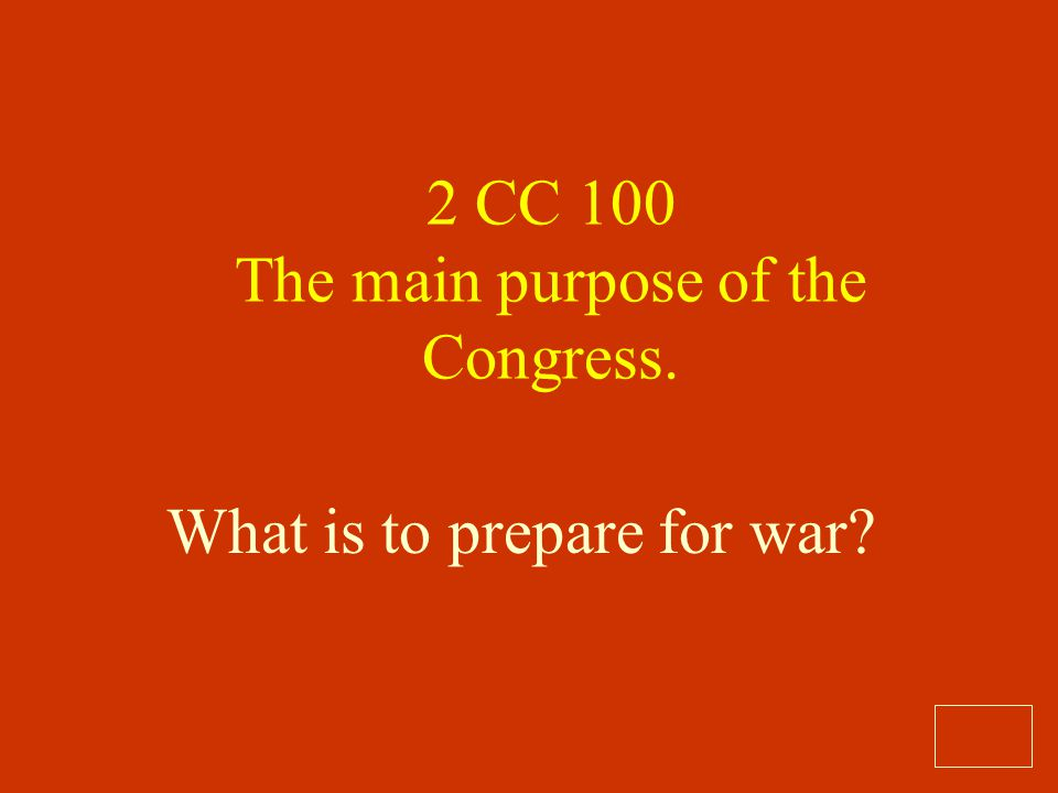 2 CC 100 The main purpose of the Congress.