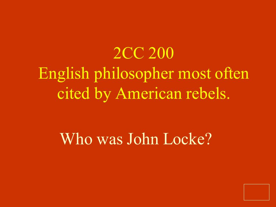 2CC 200 English philosopher most often cited by American rebels.