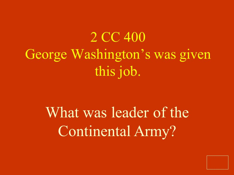 2 CC 400 George Washington's was given this job.