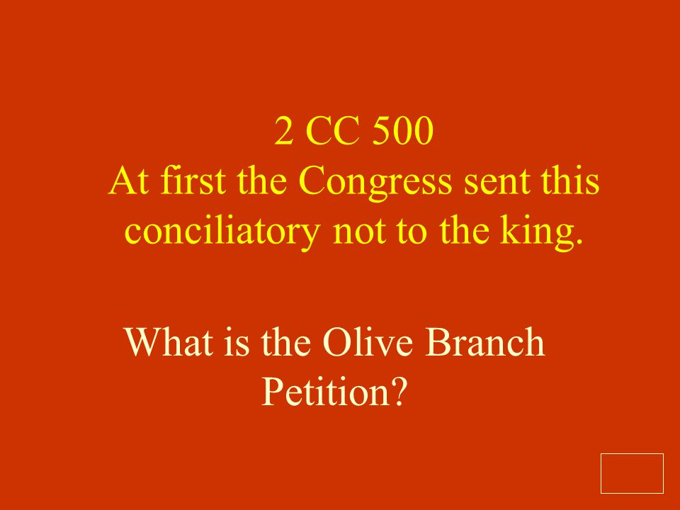 2 CC 500 At first the Congress sent this conciliatory not to the king.
