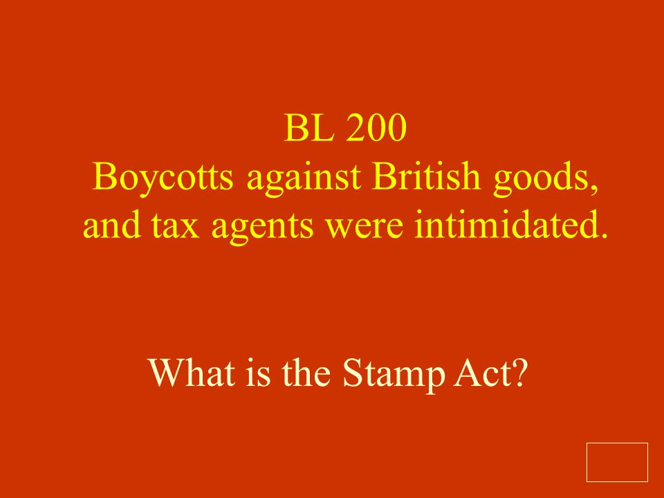 BL 200 Boycotts against British goods, and tax agents were intimidated.