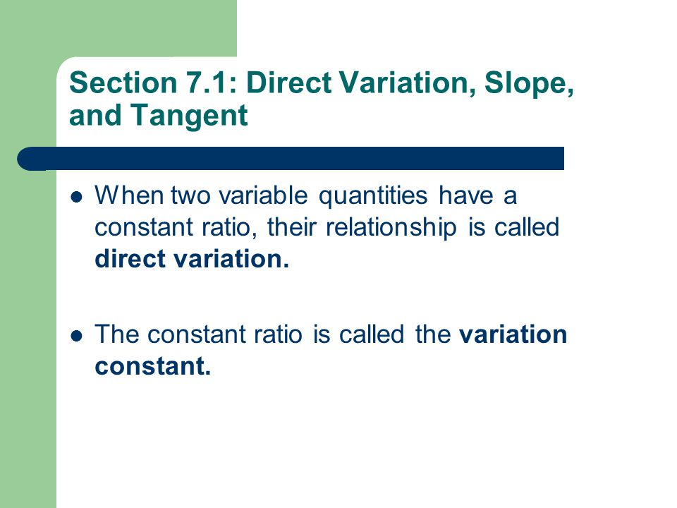 Section 7.1: Direct Variation, Slope, and Tangent