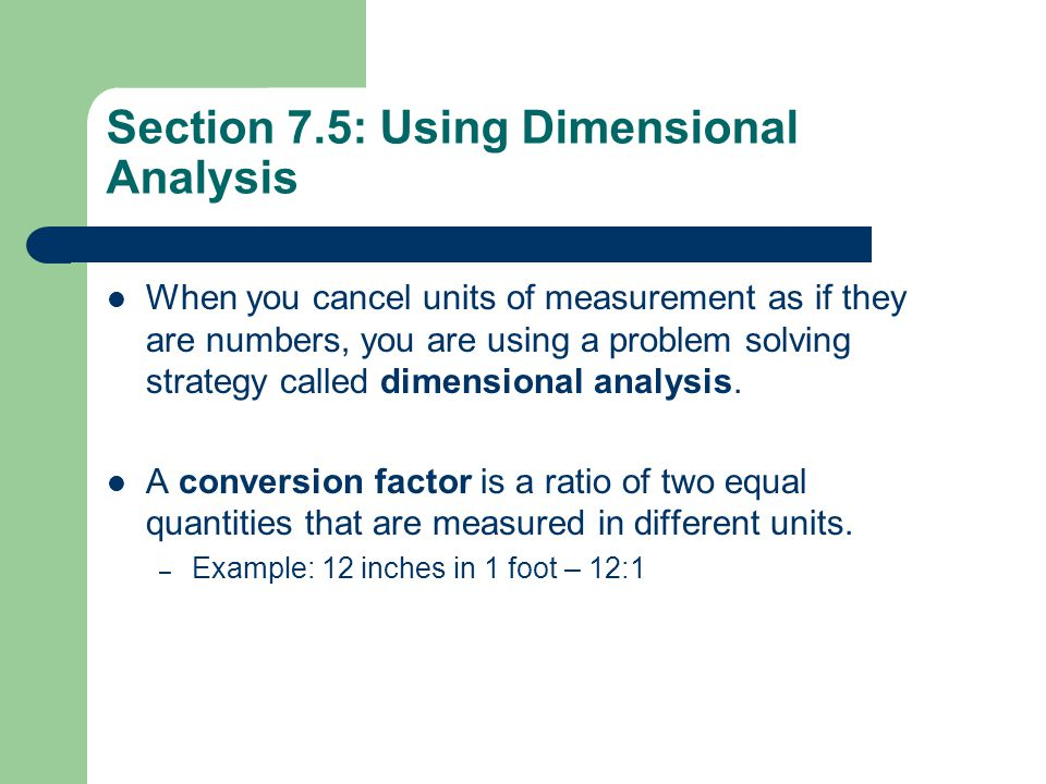 Section 7.5: Using Dimensional Analysis