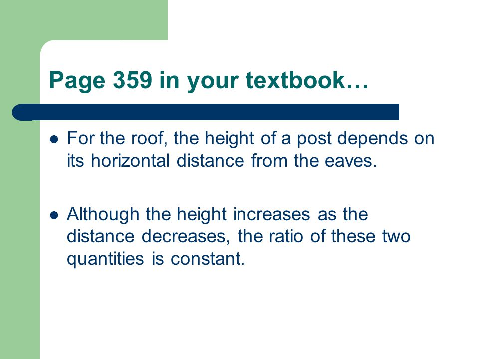 Page 359 in your textbook… For the roof, the height of a post depends on its horizontal distance from the eaves.