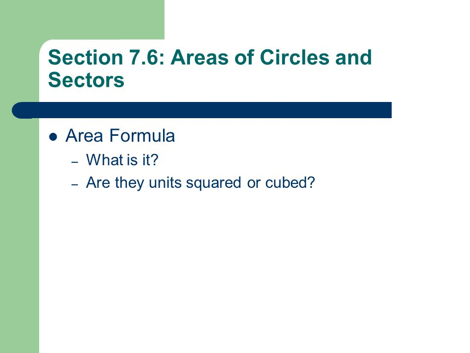 Section 7.6: Areas of Circles and Sectors