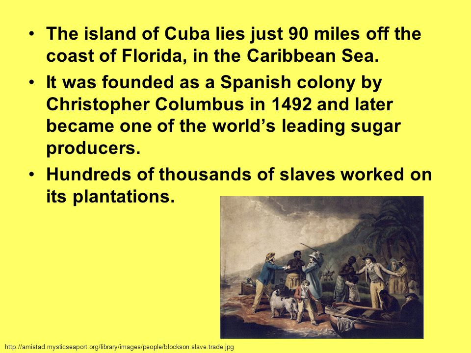 Hundreds of thousands of slaves worked on its plantations.