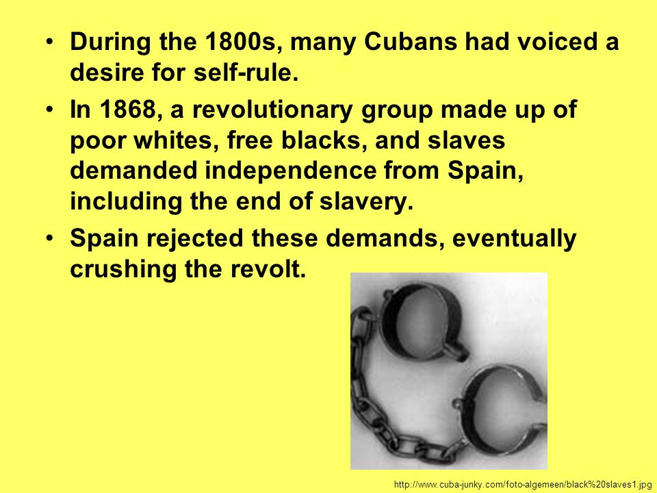 During the 1800s, many Cubans had voiced a desire for self-rule.