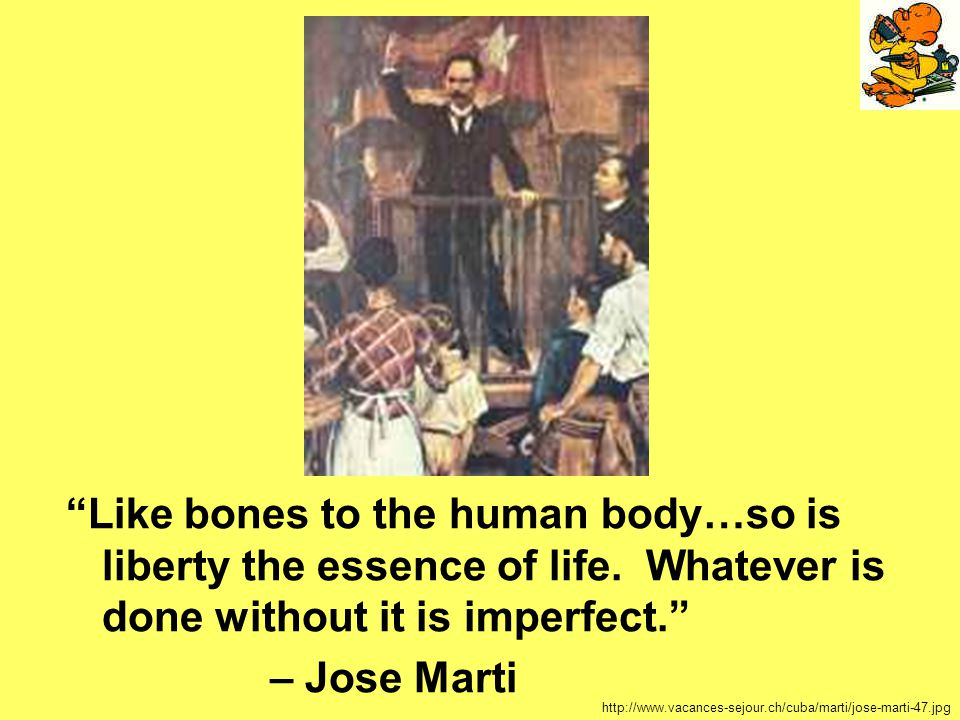 Like bones to the human body…so is liberty the essence of life