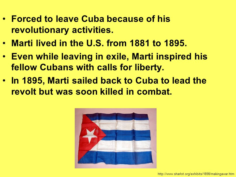 Forced to leave Cuba because of his revolutionary activities.
