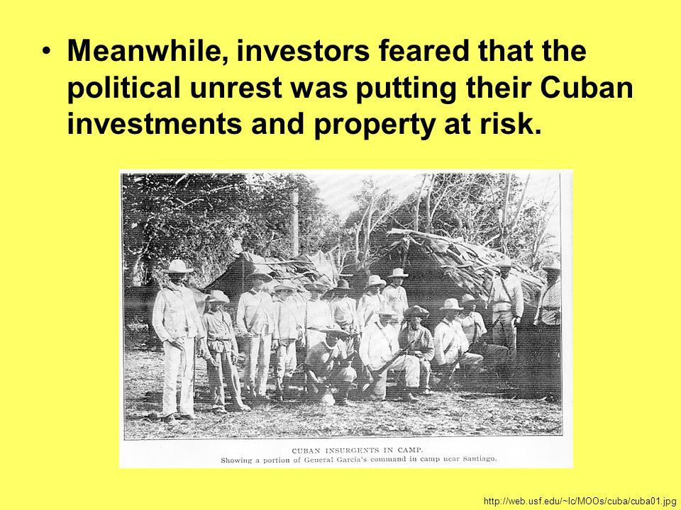 Meanwhile, investors feared that the political unrest was putting their Cuban investments and property at risk.