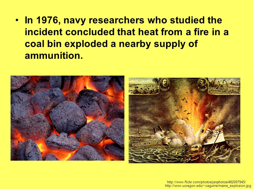 In 1976, navy researchers who studied the incident concluded that heat from a fire in a coal bin exploded a nearby supply of ammunition.