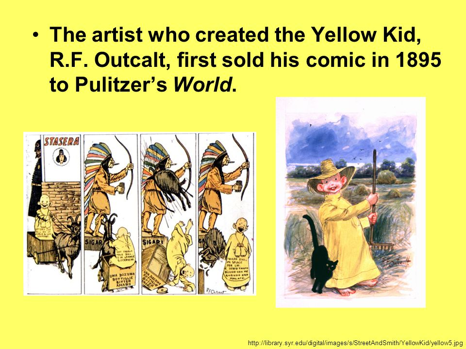 The artist who created the Yellow Kid, R. F