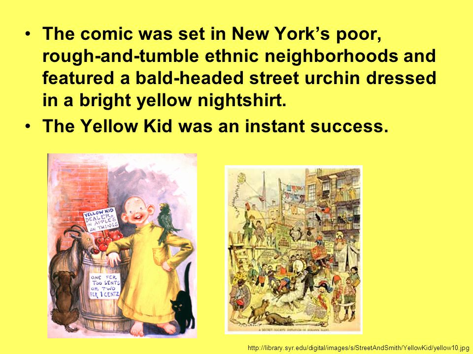 The Yellow Kid was an instant success.