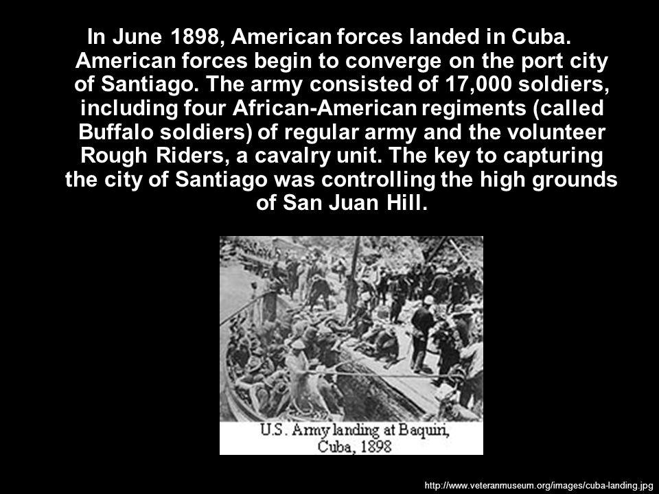 In June 1898, American forces landed in Cuba